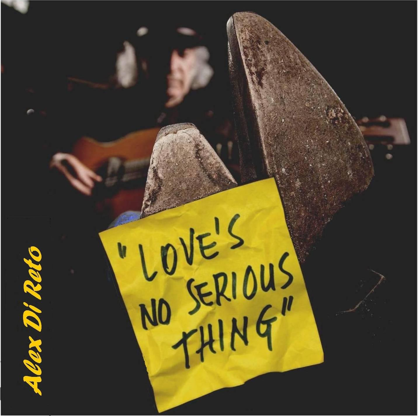 "Produzione Musicale - Alex Di Reto ""Love's No Serious Thing"""